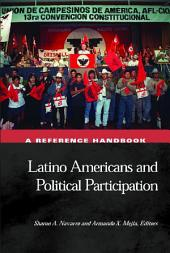 Latino Americans and Political Participation: A Reference Handbook