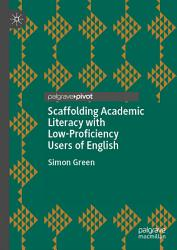 Scaffolding Academic Literacy With Low Proficiency Users Of English Book PDF