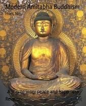 Modern Amitabha Buddhism: A way to inner peace and happiness