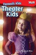 Fantastic Kids: Theater Kids