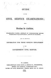 Handbook to Government Situations: or, the Queen's Civil Service considered with reference to nomination, mode of appointment, and pay. With examination papers, etc