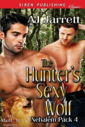 The Hunter's Sexy Wolf [Nehalem Pack 4]