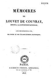 Mémoires de Louvet de Couvray, député à la Convention nationale: notice sur sa vie, notes et éclaircissemens hist