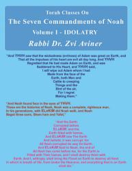 The Seven Commandments Of Noah Volume I Idolatry Book PDF