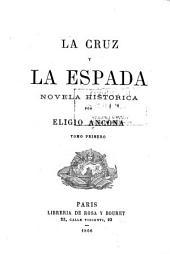 La cruz y la espalda: novela historica, Volumen 1