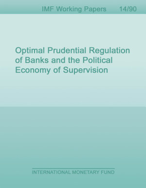 Optimal Prudential Regulation of Banks and the Political Economy of Supervision PDF