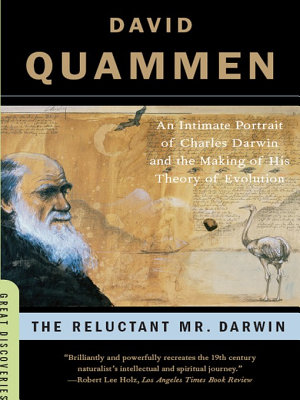 The Reluctant Mr  Darwin  An Intimate Portrait of Charles Darwin and the Making of His Theory of Evolution  Great Discoveries