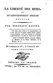 La liberté des mers, ou le gouvernement anglais dévoilé par Bertrand Barère: Tome troisième, Volume3