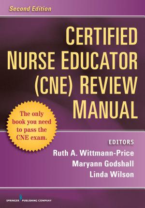 Certified Nurse Educator  CNE  Review Manual  Second Edition PDF