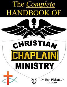 The Complete Handbook Of Christian Chaplain Ministry PDF
