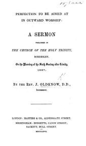 Perfection to be aimed at in outward worship: a sermon [on Hebr. vi. 1], etc