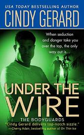 Under the Wire: The Bodyguards