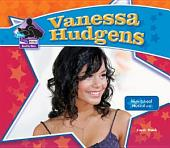 Vanessa Hudgens: High School Musical Star