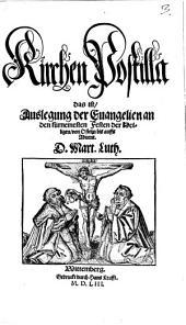 Kirchen Postilla das ist, Auslegung der Euangelien an den fürnemesten Festen der Heiligen, von Ostern bis auffs Aduent