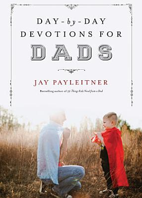 Day by Day Devotions for Dads PDF