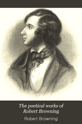 The Poetical Works of Robert Browning: Volume 2