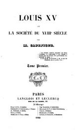 Louis XV et la Société du XVIII. Siècle