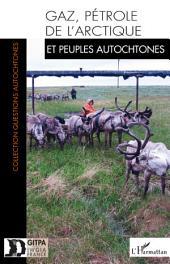 Gaz, pétrole de l'Arctique et peuples autochtones
