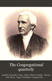 The Congregational Quarterly: Volume 19