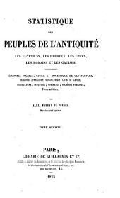 Statistique des peuples de l'antiquité: les Egyptiens, les Hébreux, les Grecs, les Romains et les Gaulois, Volume2
