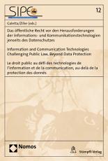 Das   ffentliche Recht vor den Herausforderungen der Informations  und Kommunikationstechnologien jenseits des Datenschutzes   Information and Communication Technologies Challenging Public Law  Beyond Data Protection   Le droit public au d  fi des technolo PDF