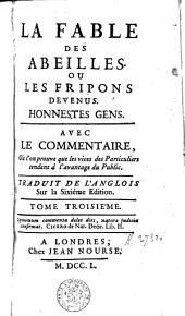 La fable des abeilles ou les fripons devenus honnestes gens: avec le commentaire, où l'on prouve que les vices des particuliers tendent à l'avantage du public, Volume3