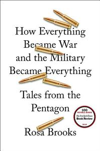 How Everything Became War and the Military Became Everything Book