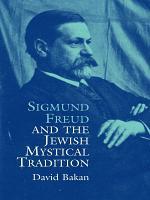 Sigmund Freud and the Jewish Mystical Tradition
