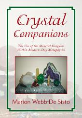 Crystal Companions: The Use of Mineral Kingdom Within Modern-Day Metaphysics
