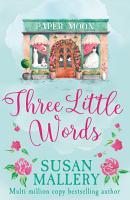 Three Little Words  A Fool s Gold Novel  Book 12  PDF