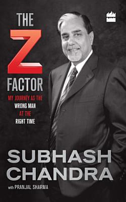The Z Factor  My Journey as the Wrong Man at the Right Time