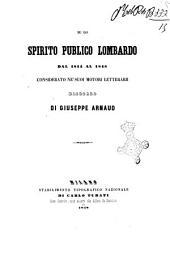 Su lo spirito publico lombardo dal 1814 al 1848 considerato ne' suoi motori letterarii: discorso