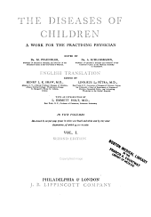 The Diseases of Children: Pathology, symptomatology, prophyiaxis, therapeutics, feeding