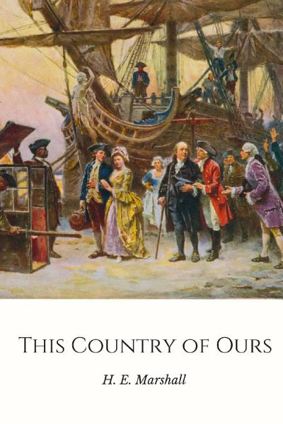 Download This Country of Ours  The Story of the United States Book