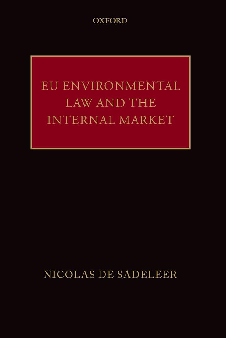 EU Environmental Law and the Internal Market