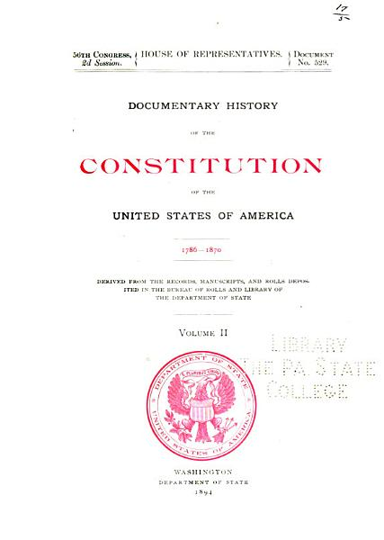 Documentary History of the Constitution of the United States of America, 1786-1870