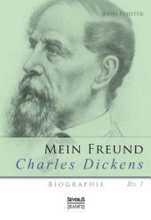 Mein Freund Charles Dickens (Charles Dickens' Leben)
