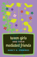 Tween Girls and Their Mediated Friends PDF