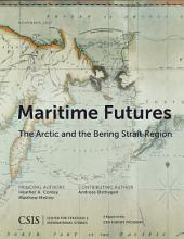 Maritime Futures: The Arctic and the Bering Strait Region