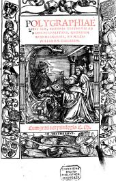 Polygraphiae Libri Sex, IoannisTrithemii Abbatis Peapolitani, Qvondam Spanheimensis, Ad Maximilianvm Caesarem
