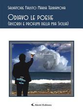 Odiavo le poesie (ricordi e profumi della mia Sicilia)