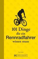 101 Dinge  die ein Rennradfahrer wissen muss PDF