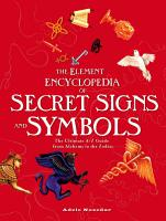The Element Encyclopedia of Secret Signs and Symbols  The Ultimate A   Z Guide from Alchemy to the Zodiac PDF