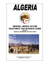 Algeria Mineral & Mining Sector Investment and Business Guide