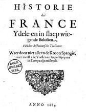 Historie der France ydele en in slaep wiegende beloften, t'zedert de Perineesche tractaten. Waer door niet alleen de kroon Spangie, maer meest alle vorsten en republijcquen in Europa zijn misleydt
