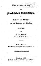 Elementarbuch der griechischen etymologie, in beispielen zum uebersetzen aus dem deutschen ins griechische
