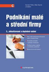 Podnikání malé a střední firmy: 3., aktualizované a doplněné vydání