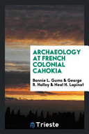 Archaeology at French Colonial Cahokia PDF