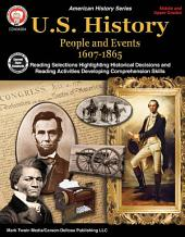 U.S. History, Grades 6 - 12: People and Events 1607-1865