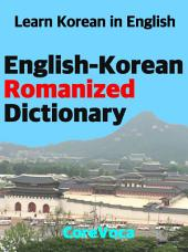 English-Korean Romanized Dictionary: How to learn essential Korean vocabulary in English Alphabet for school, exam, and business